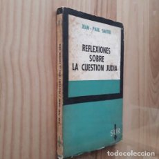 Libros: REFLEXIONES SOBRE LA CUESTÍON JUDÍA - JEAN - PAUL SARTRE. Lote 271538043