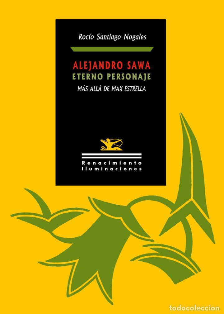 ALEJANDRO SAWA, ETERNO PERSONAJE.ROCÍO SANTIAGO NOGALES.- NUEVO (Libros Nuevos - Literatura - Ensayo)