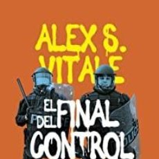 Livros: EL FINAL DEL CONTROL POLICIAL ALEX S. VITALE. Lote 274309258