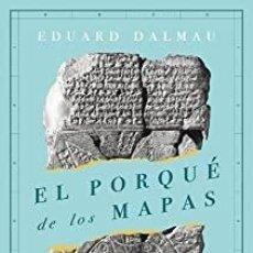 Livros: EL PORQUÉ DE LOS MAPAS EDUARD DALMAU. Lote 274309513