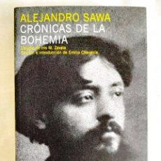 Libros: ALEJANDRO SAWA - CRÓNICAS DE LA BOHEMIA - NUEVO. Lote 239863135