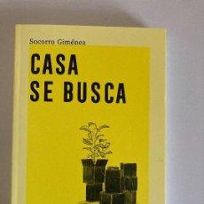 Libros: CASA SE BUSCA - SOCORRO GIMÉNEZ (NUEVO). Lote 276178608