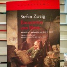 Livros: STEFAN ZWEIG . ENCUENTROS CON LOS LIBROS .ACANTILADO. Lote 276752173