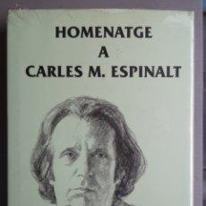 Libros: HOMENATGE A CARLES M. ESPINALT. (PRECINTAT).. Lote 277213138