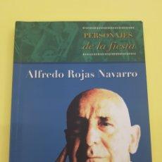Libros: PERSONAJES DE LA FIESTA ,ALFREDO ROJAS ,2006. Lote 277827333