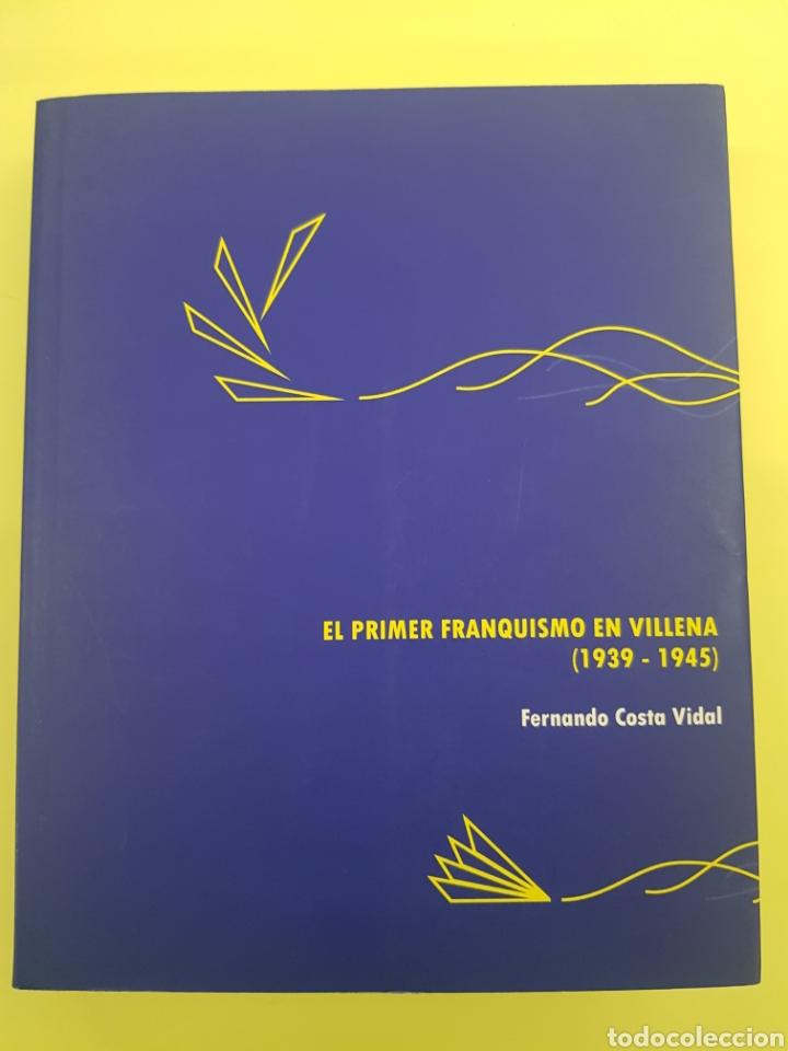 EL PRIMER FRANQUISMO EN VILLENA ,FERNANDO COSTA VIDAL ,2007 (Libros Nuevos - Literatura - Ensayo)