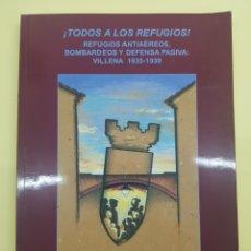 Libros: TODOS A LOS REFUGIOS , VILLENA , JOSÉ VICENTE ARNEDO LAZARO , 2010. Lote 277829198