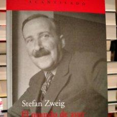 Libros: STEFAN ZWEIG. EL MUNDO DE AYER.( MEMORIAS DE UN EUROPEO). ACANTILADO. Lote 277853158