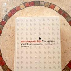 Libros: MIS PÁGINAS PREFERIDAS. RAMÓN MENÉNDEZ PIDAL. BIBLIOTECA GREDOS. NUEVO.. Lote 284090238