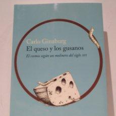 Libros: EL QUESO Y LOS GUSANOS EL COSMOS SEGÚN UN MOLINERO DEL SIGLO XVI CARLO GINZBURG. Lote 286574828