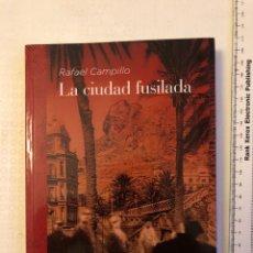 Libros: ALICANTE ; LA CIUDAD FUSILADA - RAFAEL CAMPILLO - 322 PAGINAS - ES ANDANTE. Lote 287154608