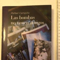 Libros: RAFAEL CAMPILLO ; ALICANTE ; LAS BOMBAS NO TIENEN AMIGO - ED ANDANTE. Lote 287154758