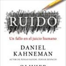Libros: RUIDO. UN FALLO EN EL JUICIO HUMANO DANIEL KAHNEMAN. Lote 287749933