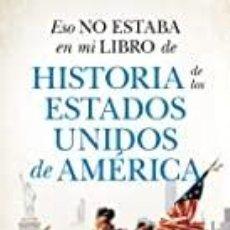 Libros: ESO NO ESTABA EN MI LIBRO DE HISTORIA DE LOS ESTADOS UNIDOS DE AMÉRICA JOHN C.R. BELL. Lote 287750183