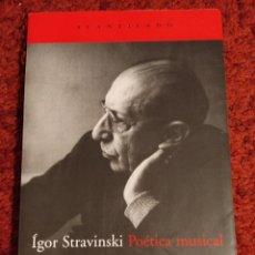 Libros: IGOR STRAVINSKI POÉTICA MUSICAL. Lote 287947028