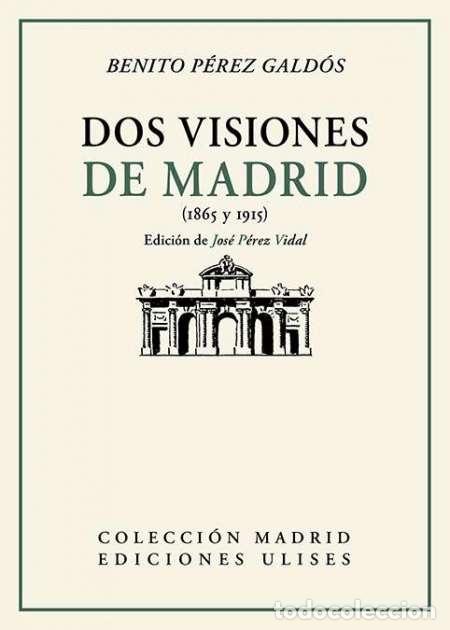 DOS VISIONES DE MADRID. BENITO PÉREZ GALDÓS.-NUEVO (Libros Nuevos - Literatura - Ensayo)