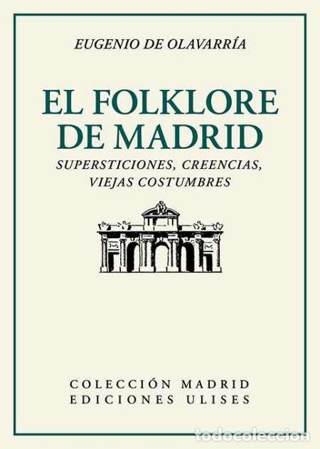 EL FOLKLORE DE MADRID. EUGENIO DE OLAVARRÍA.-NUEVO (Libros Nuevos - Literatura - Ensayo)