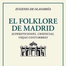 Libros: EL FOLKLORE DE MADRID. EUGENIO DE OLAVARRÍA.-NUEVO. Lote 288081858