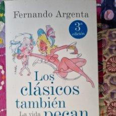 Libros: LOS CLÁSICOS TAMBIÉN PECAN. FERNANDO ARGENTA.. Lote 288370133