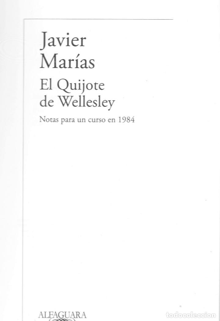 Libros: JAVIER MARÍAS EL QUIJOTE DE WELLESLEY NOTAS PARA UN CURSO 1984 ALFAGUARA 2016 2ª EDICIÓN FAJA ORIGIN - Foto 2 - 288376698