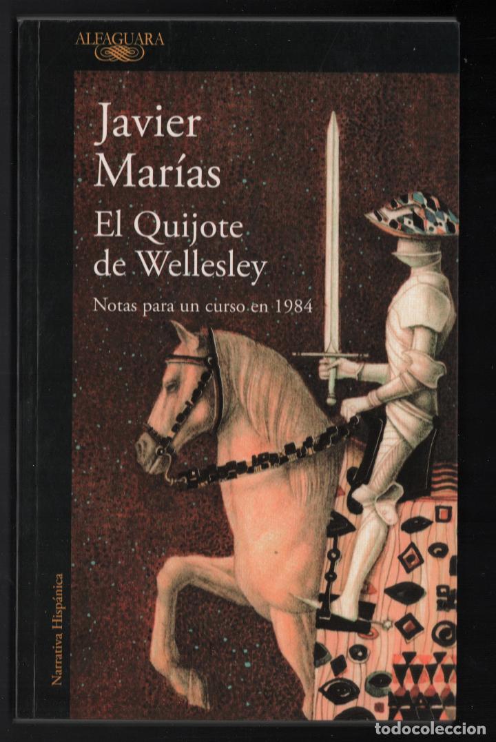 Libros: JAVIER MARÍAS EL QUIJOTE DE WELLESLEY NOTAS PARA UN CURSO 1984 ALFAGUARA 2016 2ª EDICIÓN FAJA ORIGIN - Foto 8 - 288376698