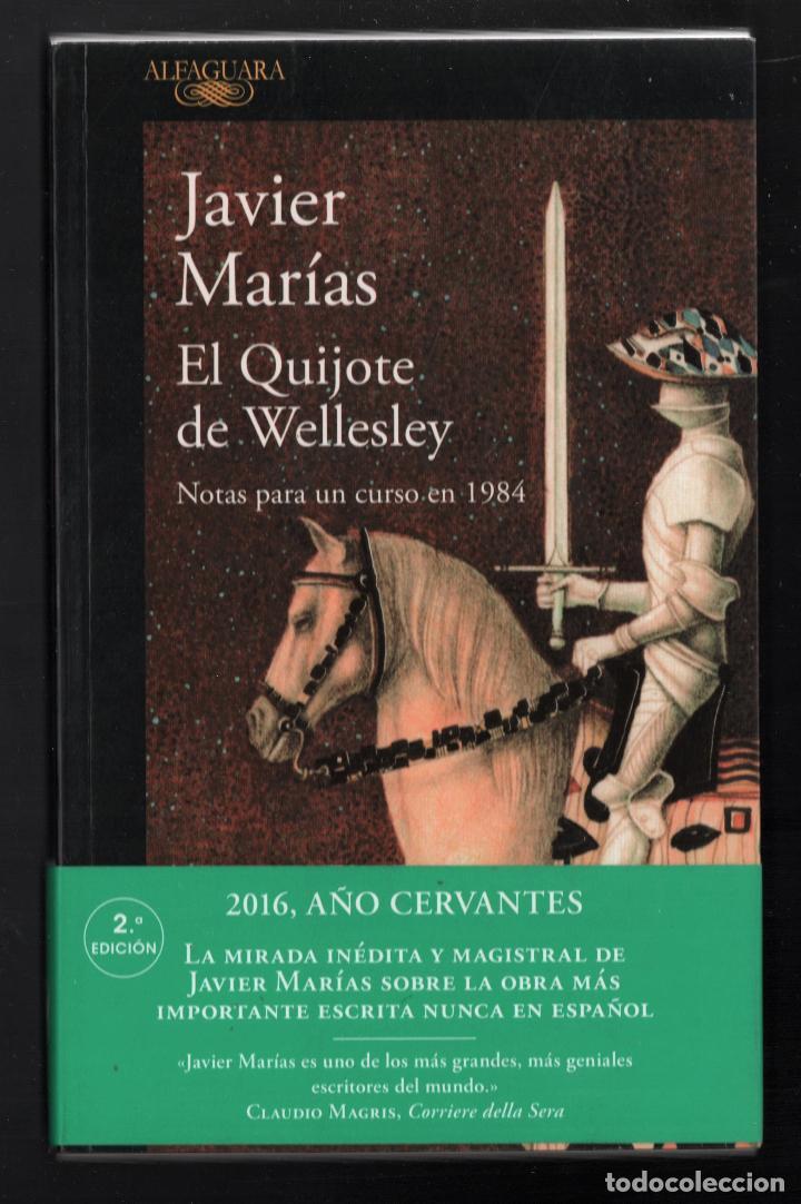 JAVIER MARÍAS EL QUIJOTE DE WELLESLEY NOTAS PARA UN CURSO 1984 ALFAGUARA 2016 2ª EDICIÓN FAJA ORIGIN (Libros Nuevos - Literatura - Ensayo)