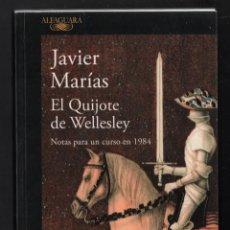 Libros: JAVIER MARÍAS EL QUIJOTE DE WELLESLEY NOTAS PARA UN CURSO 1984 ALFAGUARA 2016 2ª EDICIÓN FAJA ORIGIN. Lote 288376698