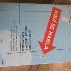 Libros: AQUÍ SE HABLA - RECORRIDO POR LAS LENGUAS AMENAZADAS. Lote 288635968