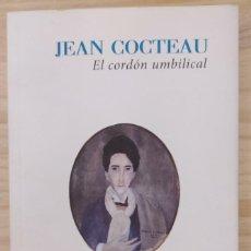 Libros: JEAN COCTEAU-EL CORDÓN UMBILICAL. Lote 288868353
