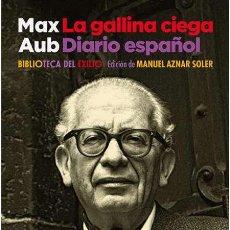 Libros: MAX AUB. LA GALLINA CIEGA. DIARIO ESPAÑOL.-NUEVO. Lote 289703593