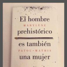 Libros: EL HOMBRE PREHISTÓRICO ES TAMBIÉN UNA MUJER. Lote 292335423