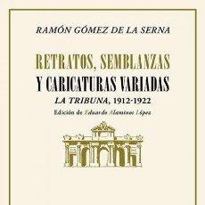 Libros: RAMÓN GÓMEZ DE LA SERNA. RETRATOS, SEMBLANZAS Y CARICATURAS VARIADAS.-NUEVO. Lote 293516138