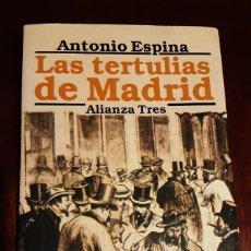Libros: LAS TERTULIAS DE MADRID - ANTONIO ESPINA - ED. ALIANZA TRES. Lote 293671798