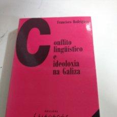 Libros: CONFLICTO LINGÜÍSTICO E IDEOLOXIA NA GALIZA.FRANCICO RODRÍGUEZ . EDICIÓN LAIOVENTO. .ENSAIO.1998. Lote 293728638