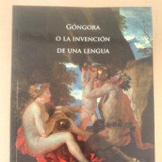 Libros: MERCEDES BLANCO, GÓNGORA O LA INVENCIÓN DE UNA LENGUA, UNIVERSIDAD DE LEÓN, 2012, 467 PP.. Lote 294075178