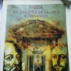 Libros: BAEZA EN SAN JUAN DE LA CRUZ Y CERVANTES. PEDRO AYALA CAÑADA. Lote 294866488