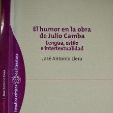 Libros: LLERA RUIZ, JOSÉ A. EL HUMOR EN LA OBRA DE JULIO CAMBA. LENGUA, ESTILO E INTERTEXTUALIDAD. 2004.. Lote 294950433