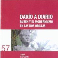 Libros: DARÍO A DIARIO. RUBÉN Y EL MODERNISMO EN LAS DOS ORILLAS. ANGEL ESTABAN (COORD.). Lote 295330413