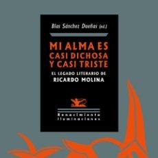 Libros: MI ALMA ES CASI DICHOSA Y CASI TRISTE. VARIOS AUTORES. -NUEVO. Lote 296793488
