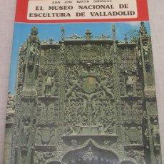 Libros: EL MUSEO NACIONAL DE ESCULTURA DE VALLADOLID, POR J.J. MARTÍN GONZÁLEZ; EVEREST, 1981, A ESTRENAR. Lote 21321822