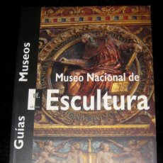 Libros: LIBRO GUIAS MUSEOS DEL MINISTERIO DE CULTURA - MUSEO NACIONAL DE ESCULTURA - EN - AÑ. Lote 17558101