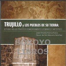 Libros: RAMOS RUBIO, JOSÉ ANTONIO/ SAN MACARIO SÁNCHEZ, ÓSCAR. TRUJILLO Y LOS PUEBLOS DE SU TIERRA. Lote 47583113