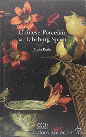 CHINESE PORCELAIN IN HABSBURG SPAIN KRAHE, CINTA GASTOS DE ENVIO GRATIS (Libros Nuevos - Bellas Artes, ocio y coleccionismo - Escultura)