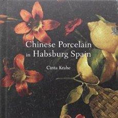 Libros: CHINESE PORCELAIN IN HABSBURG SPAIN KRAHE, CINTA GASTOS DE ENVIO GRATIS. Lote 169714118