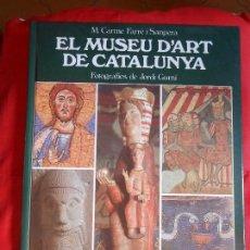 Libros: EL MUSEU D'ART DE CATALUNYA - M.CARME FARRÉ I SANPERA. Lote 86359876