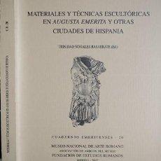 Libros: NOGALES BASARRATE, TRINIDAD (ED.) MATERIALES Y TÉCNICAS ESCULTÓRICAS EN AUGUSTA EMERITA Y... 2002.. Lote 100133215