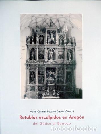 LACARRA DUCAY, MARÍA CARMEN (COORD.). RETABLOS ESCULPIDOS EN ARAGÓN. DEL GÓTICO AL BARROCO. 2002. (Libros Nuevos - Bellas Artes, ocio y coleccionismo - Escultura)