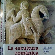 Libros: GARCÍA, J.L. LA ESCULTURA ROMÁNICA EN ARAGÓN. REPRESENTACIONES DE SANTOS, ARTISTAS Y MECENAS. 2008.. Lote 107194739