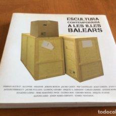 Libros: BALEARES: ESCULTURA CONTEMPORÁNEA.. Lote 116447891