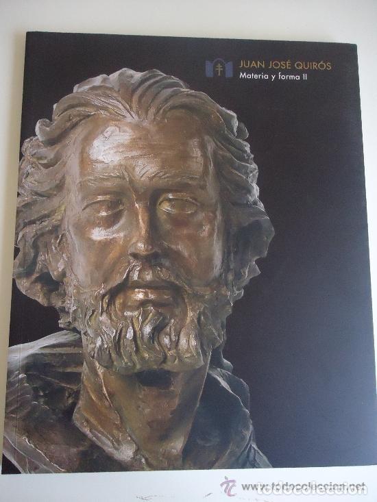 CATÁLOGO DE JUAN JOSÉ QUIRÓS, TOMO II. MATERIA Y FORMA (Libros Nuevos - Bellas Artes, ocio y coleccionismo - Escultura)